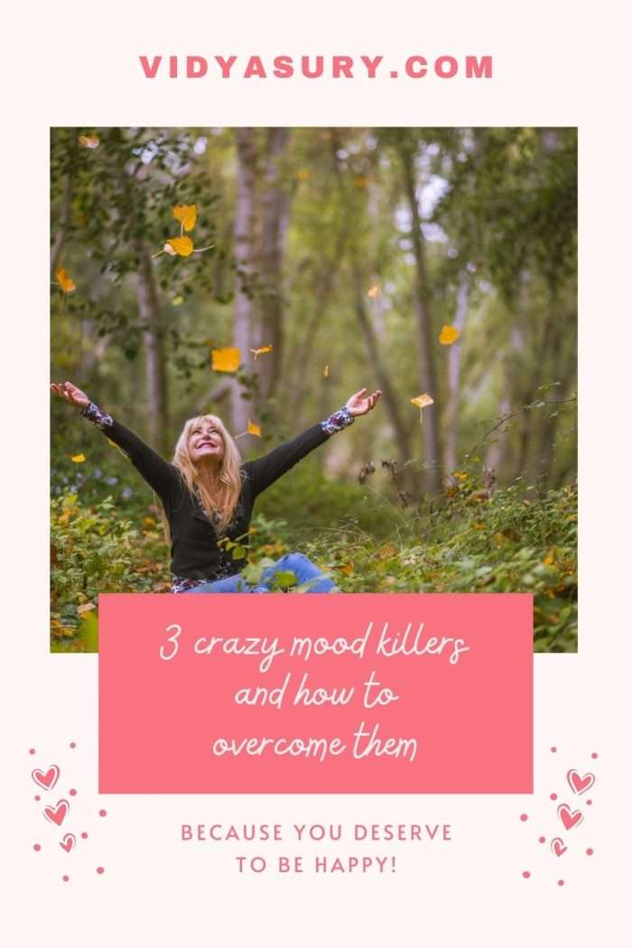 3 crazy mood killers and how to overcome them now