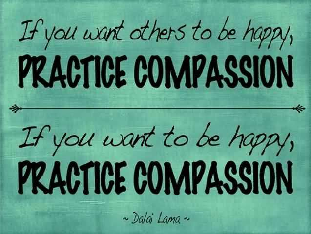 if-you-want-others-to-be-happy-practice-compassion-1