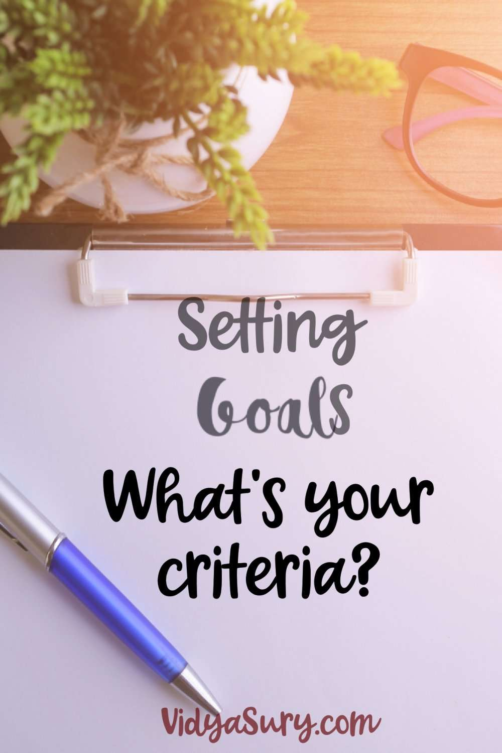 Setting goals What is your criteria