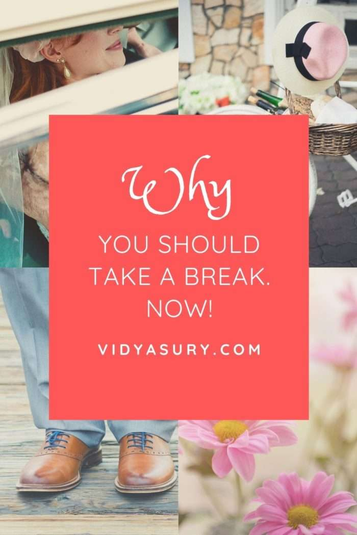 Why you should take a break now