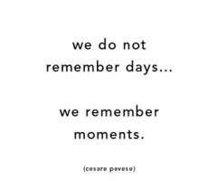 Treasure the moments