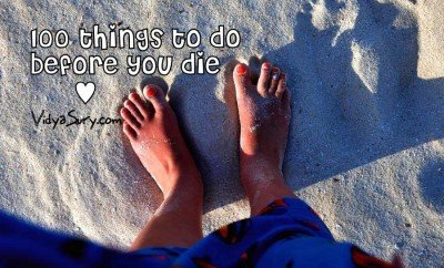 100 things to do before you die Vidya Sury