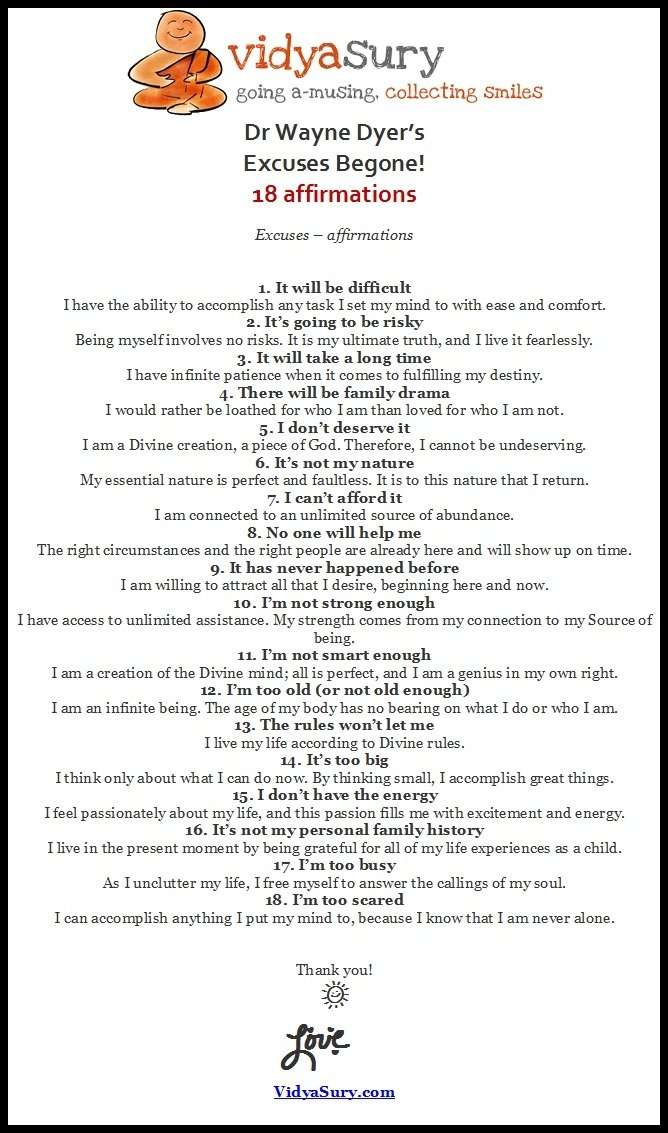 18 Affirmations from Excuses Begone by Dr Wayne Dyer. Love, Vidya Sury