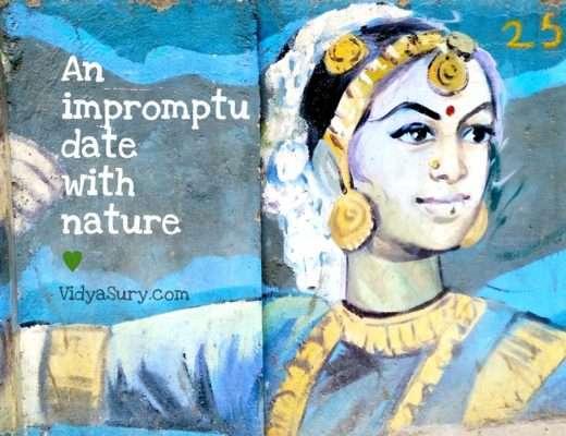 An impromptu date with nature. Vidya Sury
