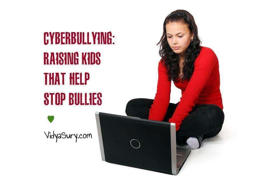 Cyberbullying Raising Kids That Help Stop Bullies