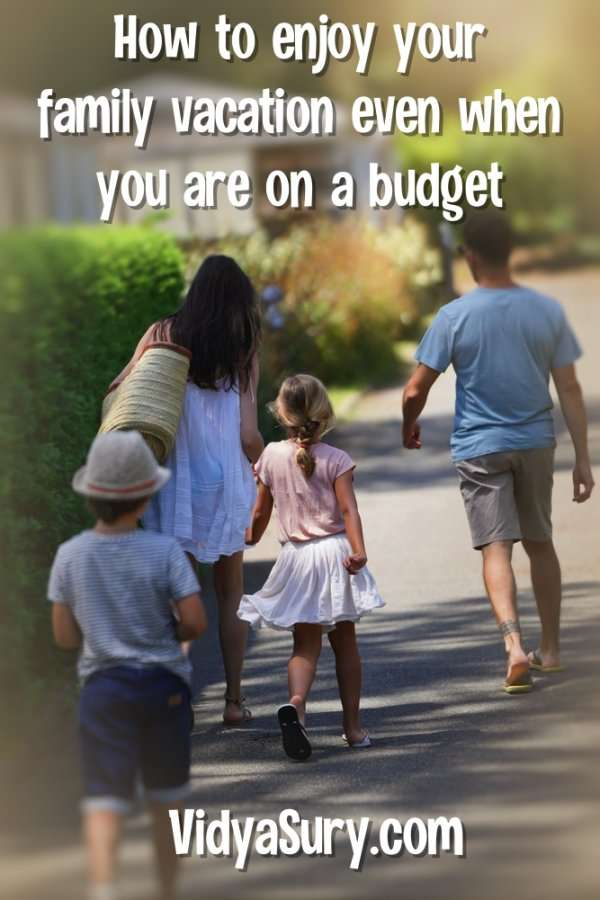 How to enjoy your family vacation even when you are on a budget