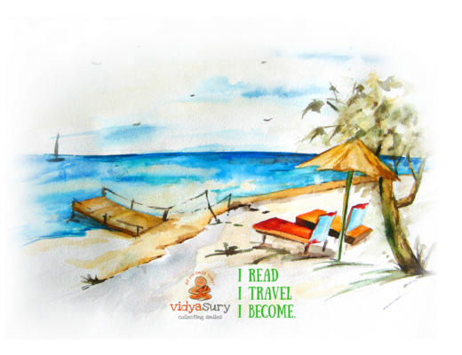 I read, I travel, I become. Universe Beckons Vidya Sury