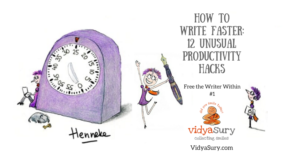 "New series ""Free the writer within"" How to Write Faster: 12 Unusual Productivity Hacks"