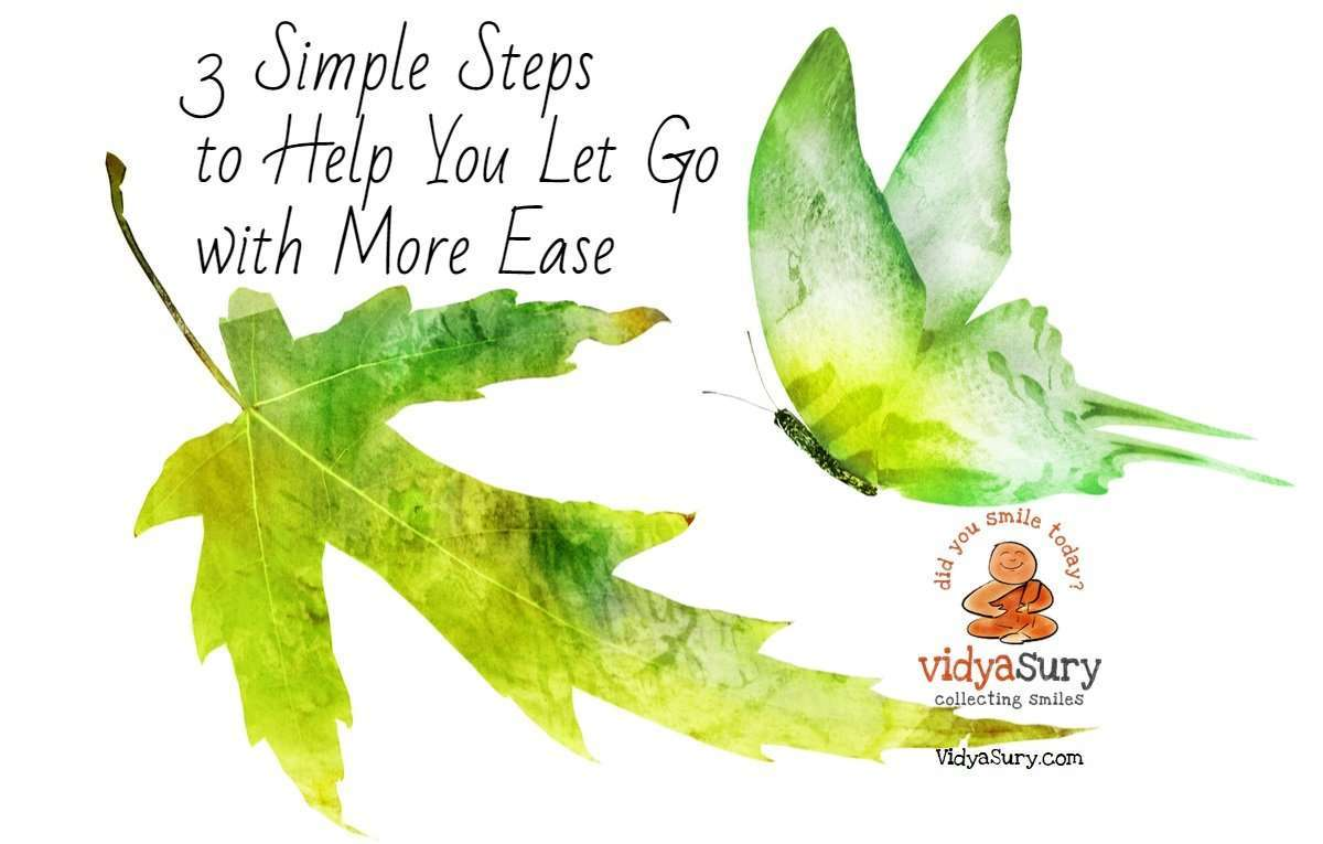 3 Simple Steps to Help You Let Go with More Ease #letgo #selfhelp #mindfulness