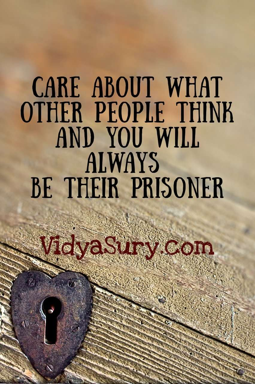 Care about what people think and you'll always be their prisoner #WednesdayWisdom #mindfulness #selflove