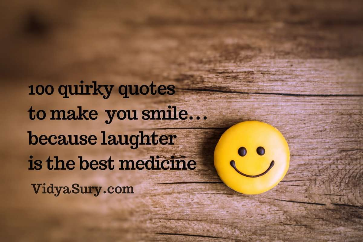 Quirky Quotes to Make You Smile  Vidya Sury, Collecting Smiles