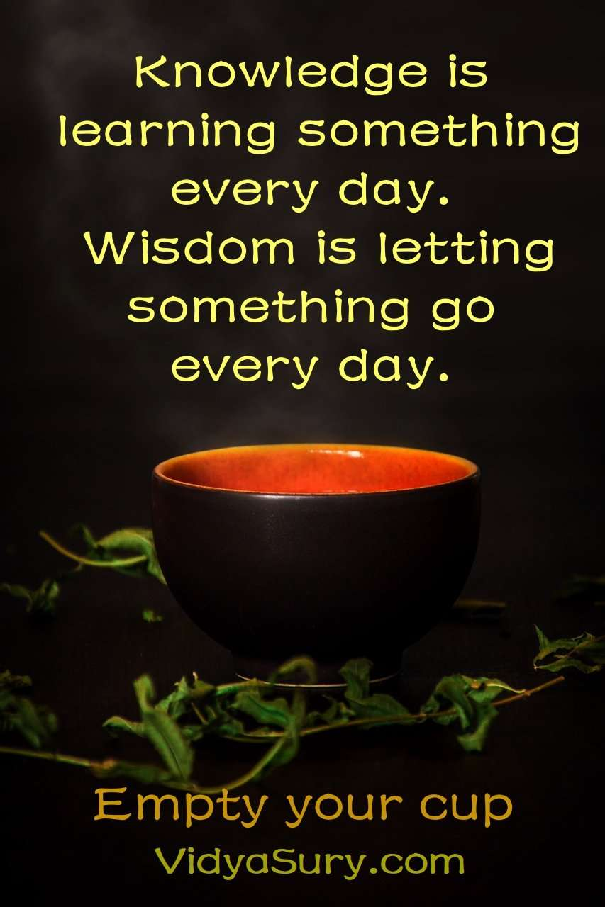 Knowledge is learning something every day. Wisdom is letting something go every day. #Mindfulness #AtoZchallenge #Zen