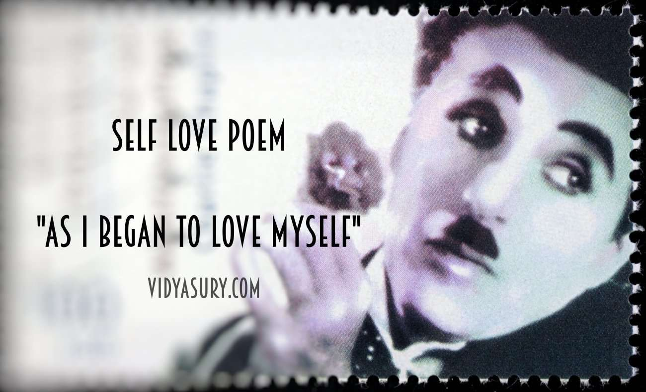Charlie Chaplin Poem on Self love #selflove #atozchallenge
