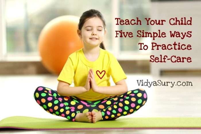 Teach Your Child Five Simple Ways To Practice Self-Care ...
