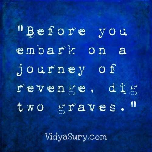 Before you embark on a journey of revenge...25 Inspiring quotes to get your mojo back