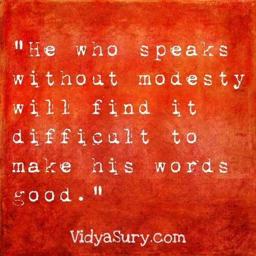 He who speaks without modesty...25 Inspiring quotes to get your mojo back