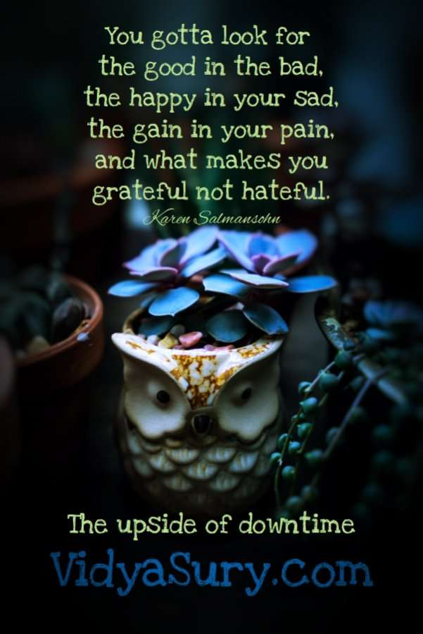 You gotta look for the good in the bad,the happy in your sad,the gain in your pain,and what makes you grateful not hateful. Gratitude Circle