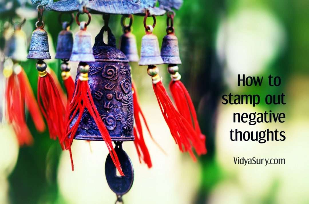 How to stamp out negative thoughts