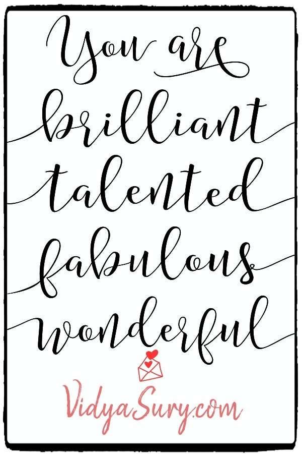 You are brilliant, talented, fabulous, wonderful! #Inspirationalquotes #affirmations #WednesdayWisdom