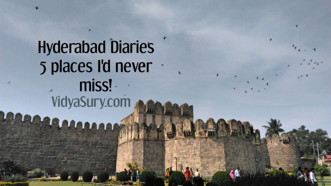 Hyderabad diaries 5 Places I'd never miss
