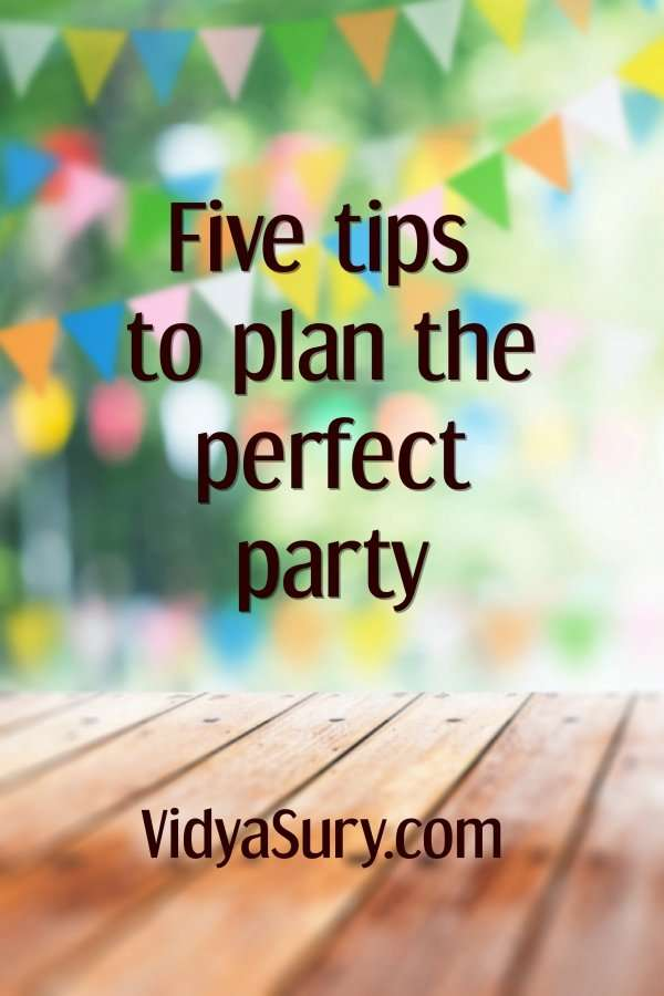 Five tips to plan the perfect party and wow your guests #partyplanning #tips