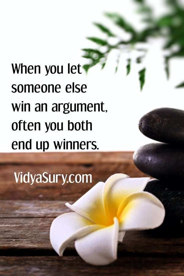 When you let someone else win an argument, often you both end up winners #Inspiringquotes #lifelessons #mindfulness #selflove