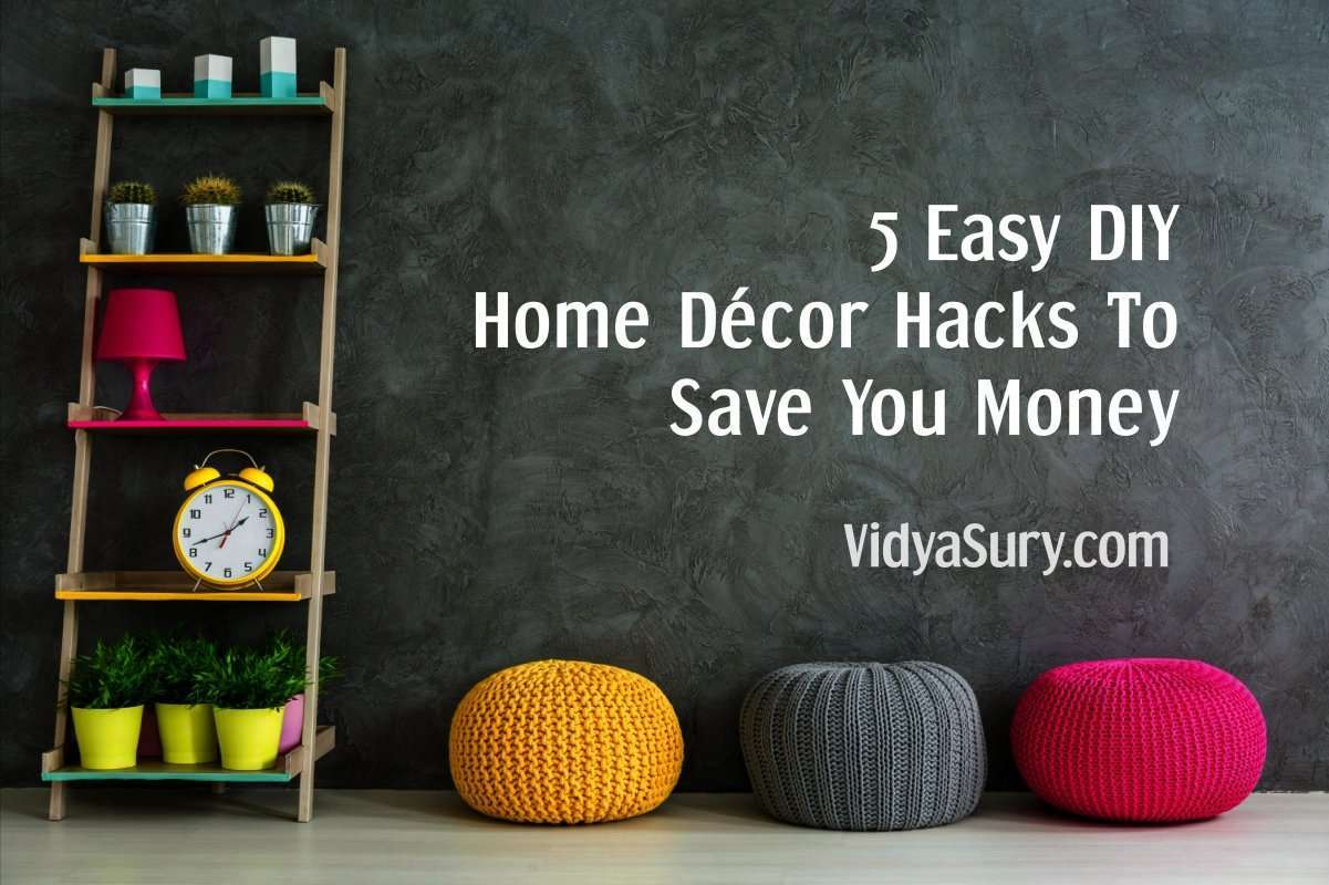 5 Easy DIY Home Décor Hacks To Save You Money #homedecor #diy #savemoney