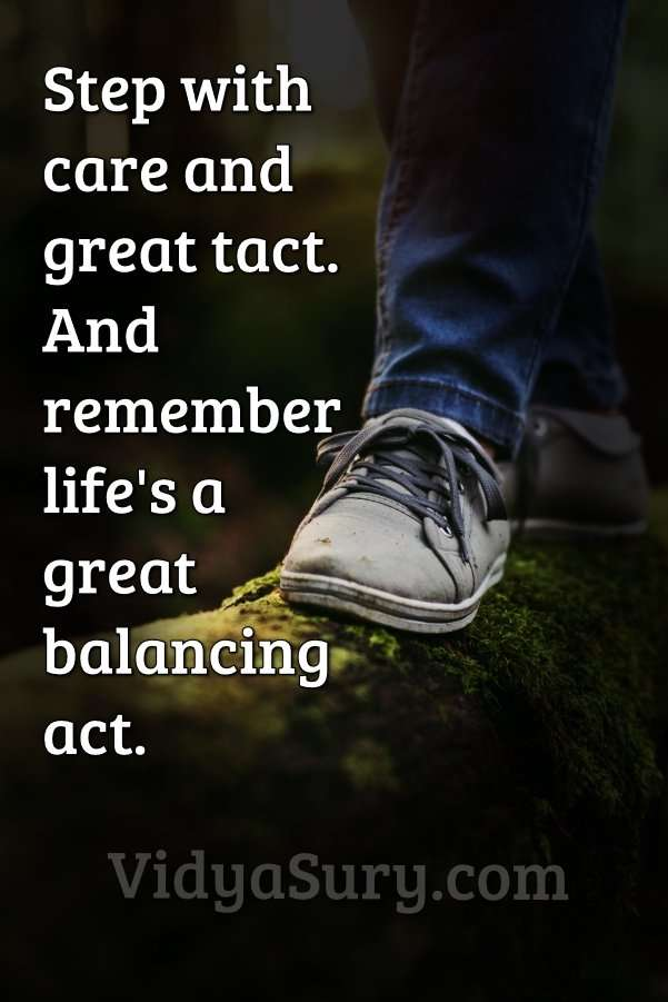 Step with care and great tact. And remember life's a great balancing act #inspiringquotes #drseussquotes #lifelessons #gratitude