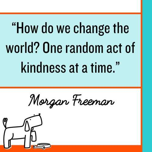 How do we change the world? One random act of kindness at a time. Make Kindness The Norm 100 Random Acts of Kindness