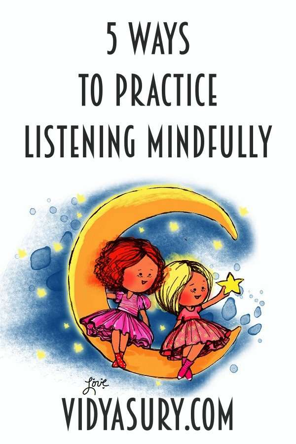 5 ways to practice listening mindfully today