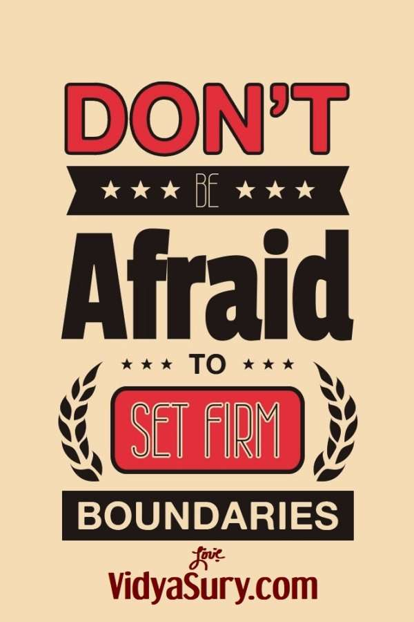 Dont be afraid to set firm boundaries