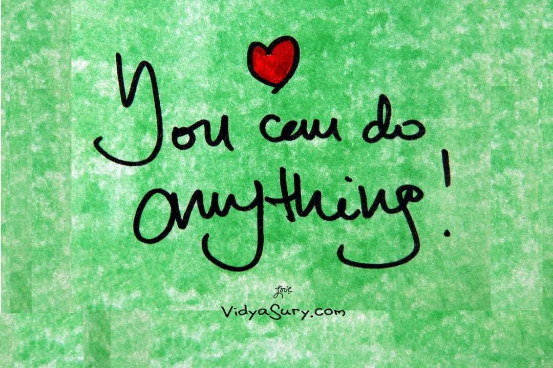 You can do this, because you can do everything!