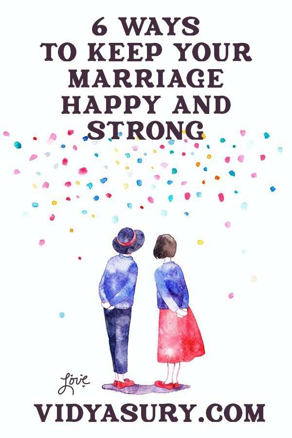 6 ways to keep your marriage strong and happy