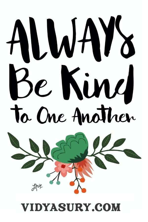 Always be kind to one another