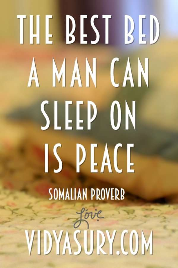 The best bed a man can sleep on is peace