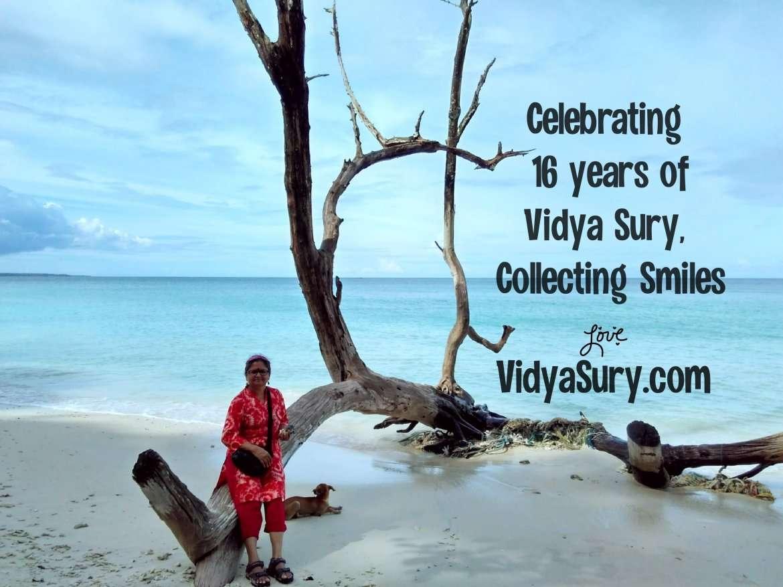 Celebrating 16 years of Vidya Sury Collecting Smiles
