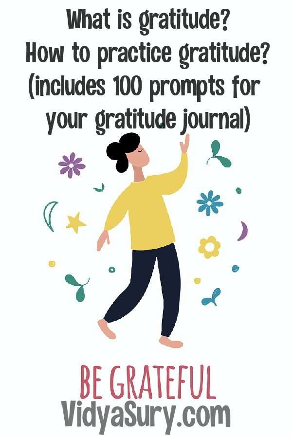 What is gratitude? How do you practice gratitude? Includes 100 prompts for your gratitude journal