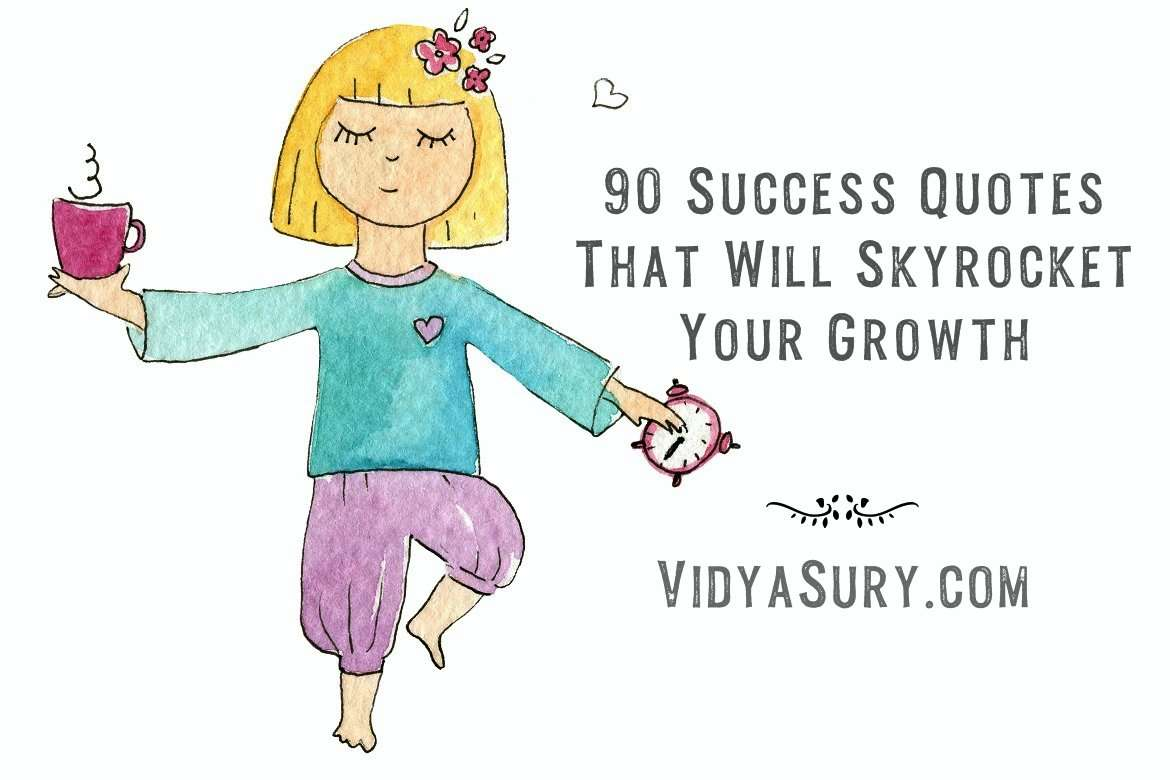 90 Success Quotes That Will Skyrocket Your Growth