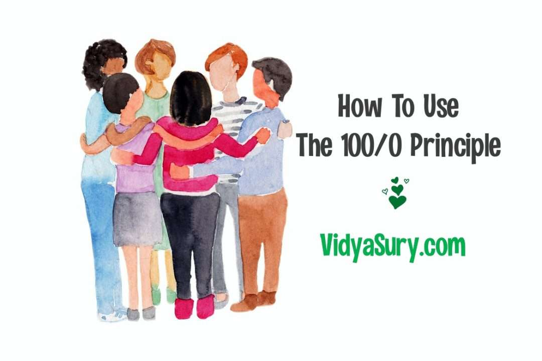 How to use the 100/0 Principle