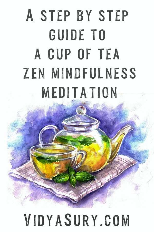 A step by step guide to a cup of tea zen mindfulness meditation