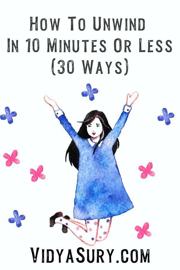 How to unwind in 10 minutes or less
