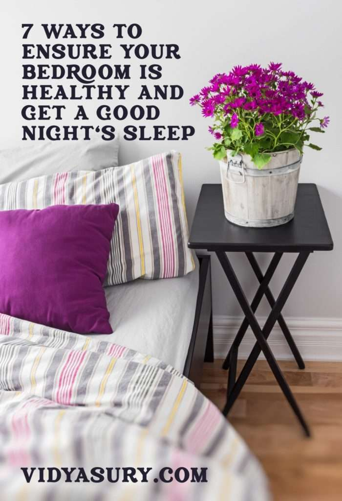 7 ways to ensure your bedroom is healthy and get a good nights sleep