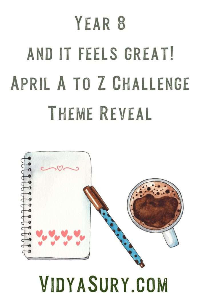 April A to Z Challenge blog hop Theme Reveal Year 8 feels great