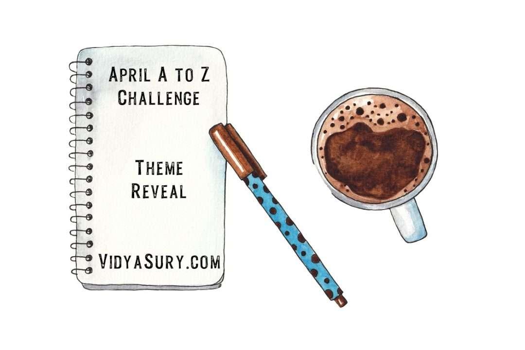April A to Z challenge blog hop Theme Reveal