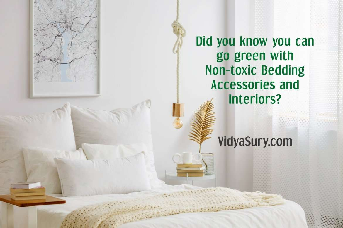 Did you know you can go green with Non-toxic Bedding Accessories and Interiors