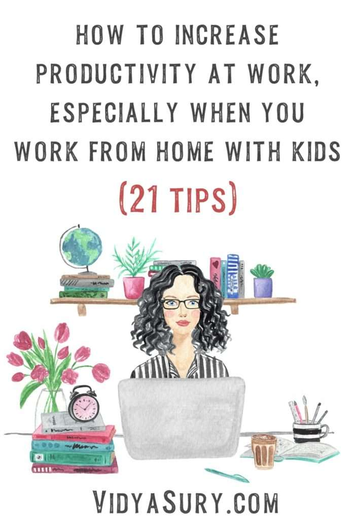 21 tips to increase productivity when you work from home with kids