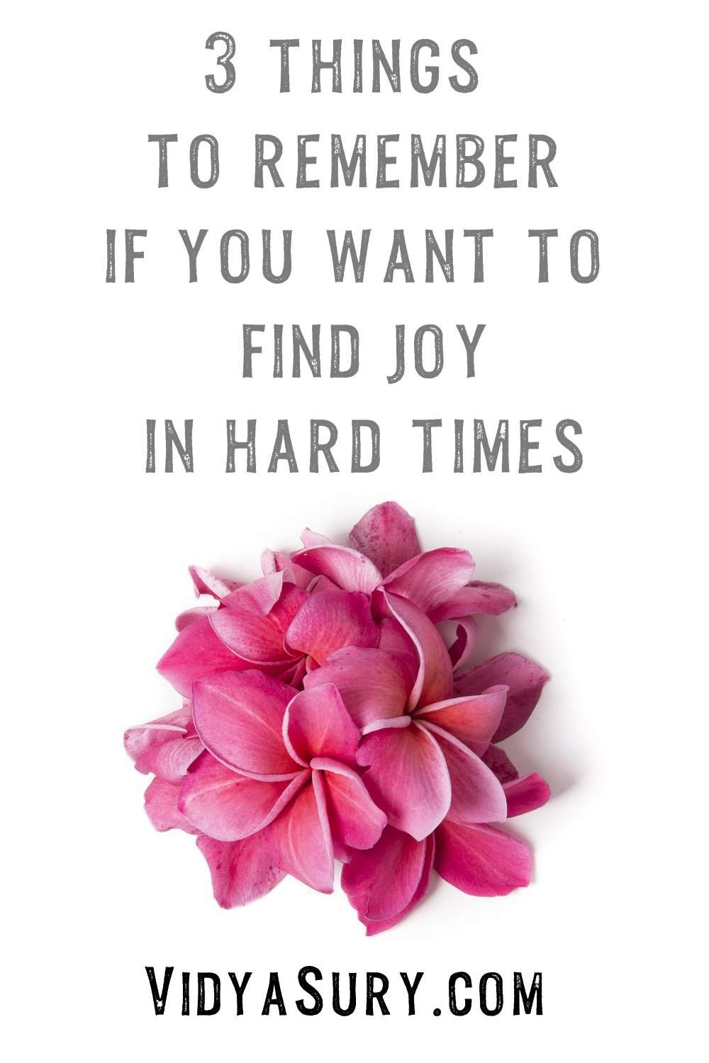 3 things to remember if you want to find joy in hard times