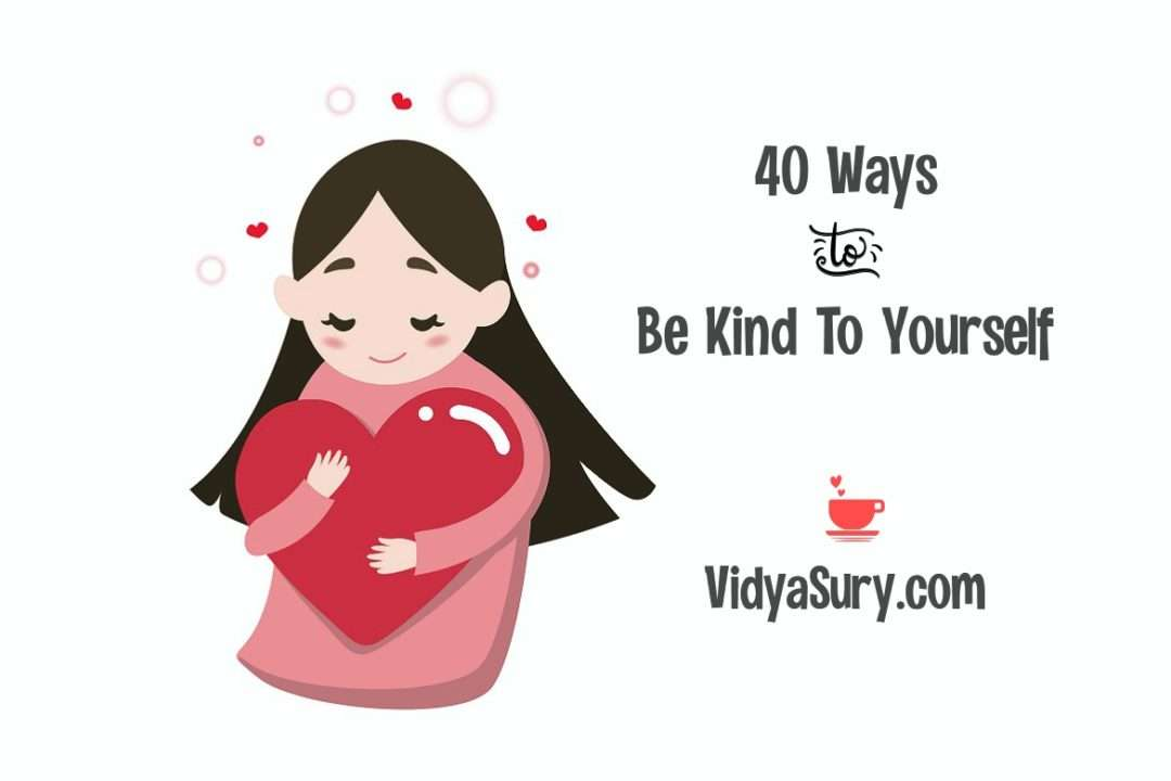 40 ways to be kind to yourself