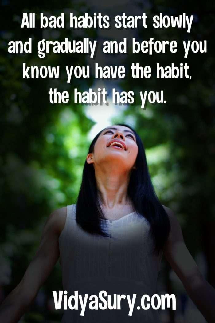 All bad habits start slowly