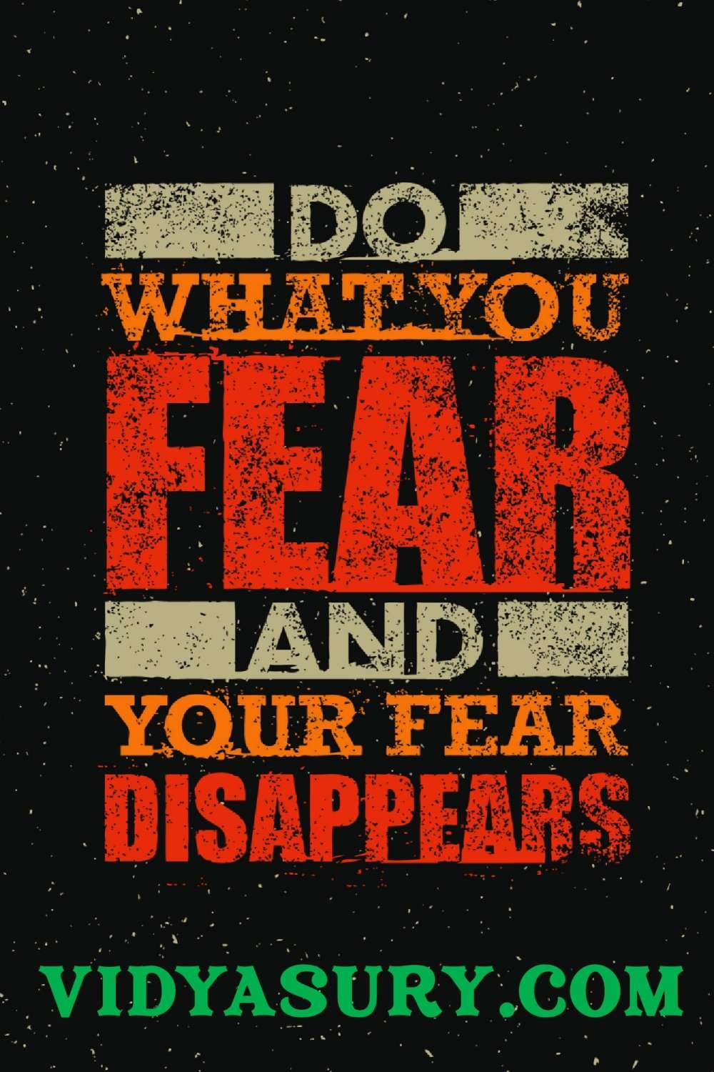 Quotes to overcome fear Do what you fear